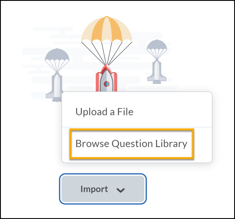 Import expanded to reveal Upload a File or Browse Question Library which is highlighted.